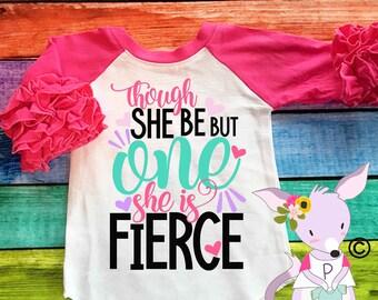 Though She Be But One She is Fierce Birthday Shirt Age 1 2 3 4 5 Girls Birthday Shirt Ruffle Raglan Birthday Shirt Pink Purple Mint Black