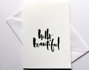 Hello Beautiful greeting card for someone special   Birthday Card   I love you card   Handlettered card   Calligraphy Card  