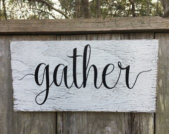 gather sign, fixer upper inspired signs, 12x6, wall decor