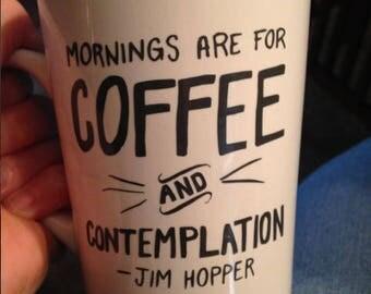 Mornings are for Coffee quote, Stranger Things, Coffee Mug, Witty Mug, Funny Mug, Coffee Cup
