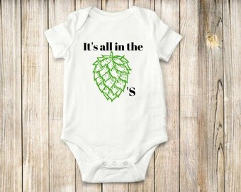 Hops, Onesie, Bodysuit, home brew, Beer, Shirt, Children, Baby, Childrens clothing, Its all in the Hops