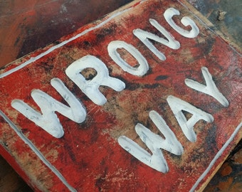 Wrong Way Wooden Sign, Distressed Wall Art, Street Sign Decor, Routed and painted 3d Surface.