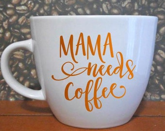 Mama Needs Coffee Handmade Mug