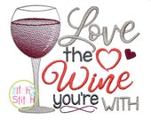 Love the Wine you're With embroidery design, INSTANT DOWNLOAD now available