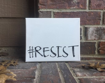 """Resist Hand Written Wrapped Canvas - 8""""x10"""" #Resist"""