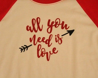 All you Need is Love Raglan Youth/Adult Shirt Valentine's Day