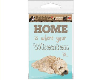 "Home is where your Wheaten is - Magnet 3.56"" x 4.75"""