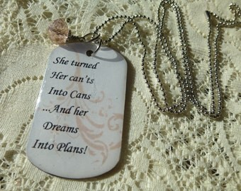 She Turned Her Can'ts Into Cans Dog Tag Pendant Message Pendant Phrase Pendant She Turned Her Can'ts Into Cans Necklace