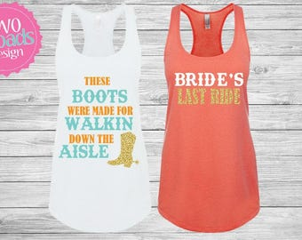 Bridesmaid Tank, Bridesmaid Gift, Boots were made for walkin, country bride, Bachelorette tanks, Bride to Be Tank, Glitter Tank
