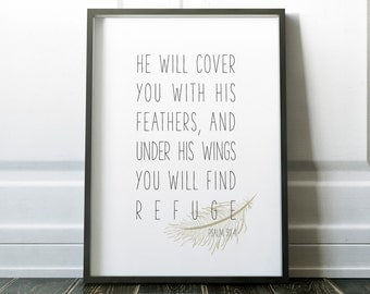 He will cover you with His feathers and under His wings you will find refuge, Psalm 91:4, Art Print, Religious Quote, Bible verse, Gift