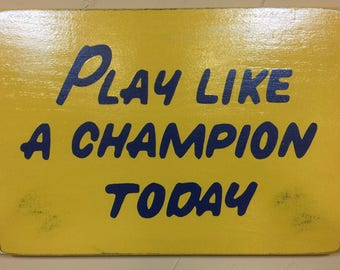 "Officially Licensed Play Like a Champion Today Replica Sign     23""x30"" - Distressed finish"
