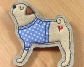 Pug brooch, pug applique pin, embroidered pug brooch, pug felt brooch pin, dog lover gift, pug lover, free motion embroidery