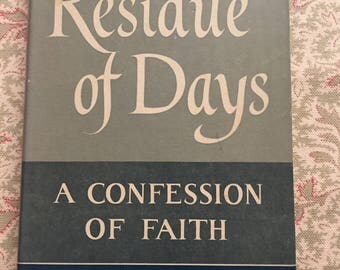 Vintage Book - Antique Book - 1959 -Residue of Days - A Confession of Faith Written by Hugh Redwood -