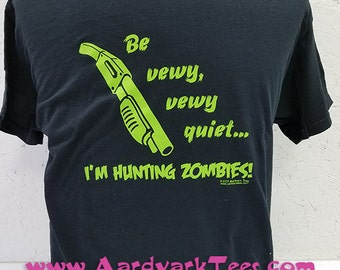 Be Vewy, Vewy Quiet, I'm Hunting Zombies Handprinted T-Shirt
