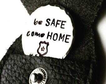 Be Safe Come Home Keychain, Police Life, Husband Gift, Boyfriend Gift, Police Gift, Leather Keychain, Natashaaloha