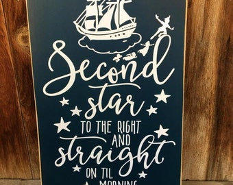 Second Star to the Right and straight on til morning  Disney inspired, Peter Pan, world travel, wooden home decor sign w/vinyl lettering