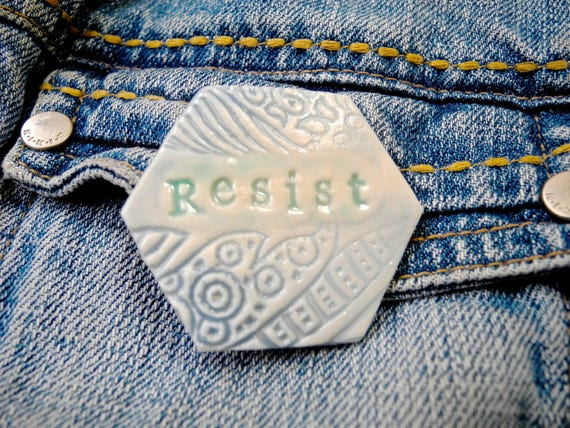 Resist Pin, Hexagon brooch, Protest Pin, Resistance Wear, Protest Jewelry, Pottery Pin, Ceramic Jewelry, feminist jewelry, feminism pin