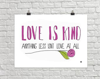 Love Is Kind 18x24 Landscape Art Poster Giclee Typography Anything Less Isn't Love At All Respect Lisa Weedn