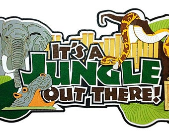It's a Jungle Out There Title Laser Cut by Paper Wizard