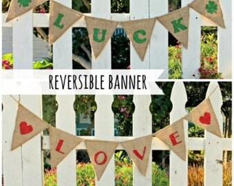 St. Patricks Day Decor | Valentines banner, REVERSIBLE Valentines Day/St. Patricks Day Decorations - Burlap Banner - LOVE & LUCK