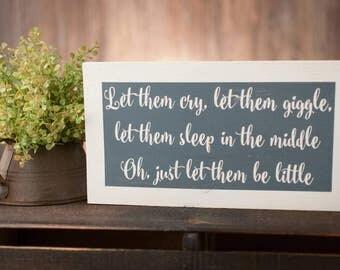 Let Them Be Little - Little Man Cave - Little Boy Sign - Little Girl Sign - Child Sign - Baby Sign -  Newborn Gift - Nursery Art - 7 x 12