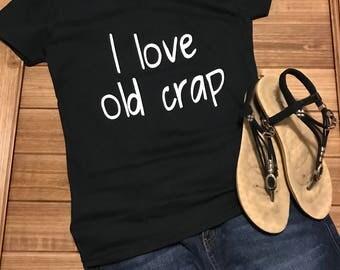 I love old crap, tee, V neck