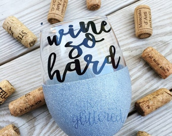 Wine So Hard Wine Glass // Funny Wine Glass // Glitter Dipped Wine Glass // Glitter Wine Glass // Wine Glasses with Sayings