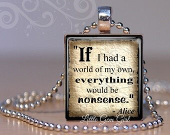 Alice in Wonderland Quote Necklace - If I had a World of my Own Scrabble Pendant - Alice in Wonderland Jewelry