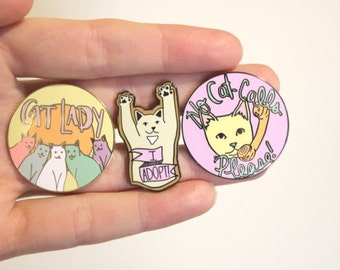 Three Enamel Pins- Cat Lady, I adopt and No Cat Calls