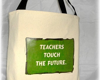 "CLEARANCE Teacher Tote Bag ""Teachers Touch the Future"" Quote Natural Canvas Open Tote Bag, Favorite Teacher Gift Under 20 Dollars QOT-11"