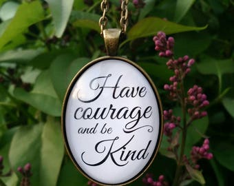 Have Courage and Be Kind Glass Dome Pendant Necklace - Cinderella Quote Jewelry - Optional Pumpkin Carriage Charm - Gift Mother Daughter