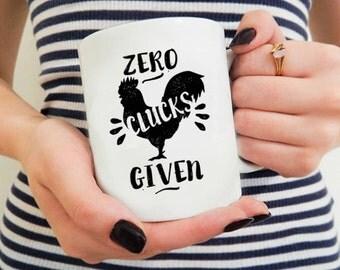 Funny Chicken Mug, Chicken Coffee Mug, Chicken Gift, Zero Clucks Given, Funny Mug, Farmhouse Mug, Farmhouse Coffee Mug, Chicken Farmer Gift