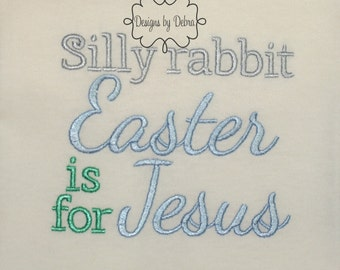 Silly Rabbit Easter is for Jesus Shirt or Bodysuit, Religious Easter Shirt, Silly Rabbit Shirt, Easter is for Jesus Shirt, Easter Shirt, boy