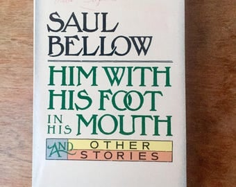 """Saul Bellow, """"Him With His Foot in His Mouth"""", 1984 Paperback Copy"""