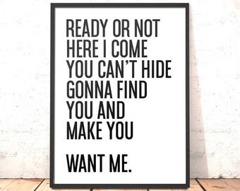 Ready or Not Here I Come Print | 90's RnB | A3 A4 5x7 | Gift for Girlfriend Boyfriend | Anniversary Gift | Gift for Husband Wife Partner