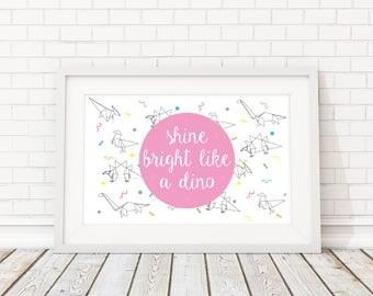 Shine Bright Like A Dino A3 Art Print