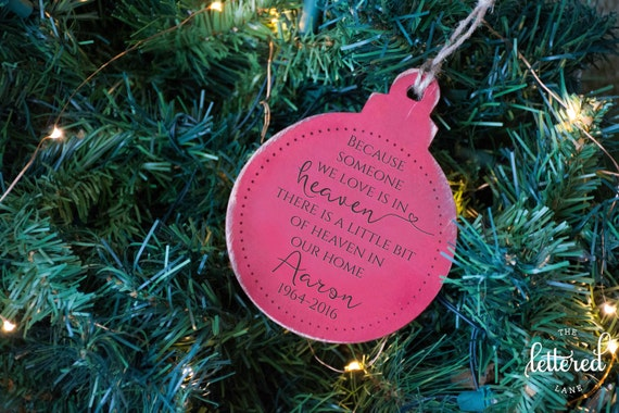 Memorial Ornament, Loss of Loved One, Remembrance Ornament, In Loving Memory, Because Someone we love is in heaven, heaven in our home