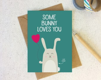 Some Bunny Loves You - anniversary card - valentine card for boyfriend - valentine card - valentine's day card - rabbit card - bunny card