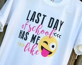 Last Day of School Shirt - Youth and Adult Sizes