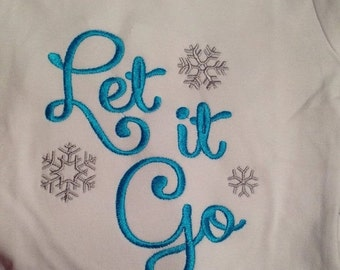 20% OFF Entire Shop Let it Go Custom embroidered saying shirt or one piece w/snaps, Toddlers, Girls, Boys