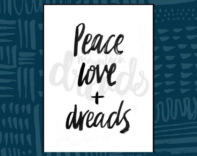 Peace Love + Dreads - Hand written Printable Wall Art