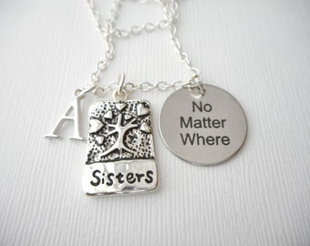 Sisters, No Matter Where- Initial Necklace/ Sisters Jewelry, Sibling Jewelry, inspiration, sisterly love, love for sister, Gift for Sister