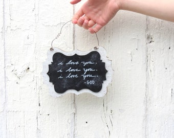Love Wall Hanging, Chalk board sign, Farmhouse decor, I love you, God's love sign, hand lettering chalkboard art, gift under 10,