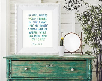 INSTANT DOWNLOAD, Psalm 56:4, Scripture Art Printable, No. 711