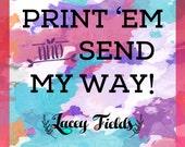 Print 'em for me (Jenny)