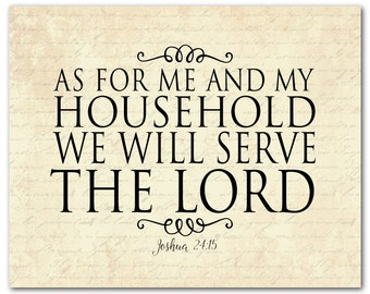 As for me and my household we will serve the Lord Scripture print - Anniversary, Wedding, Mother's Day, Housewarming Gift - Bible verse