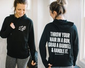 Bun Barbell and Handle It French Terry Hoodie // Workout Sweatshirt // By Abundant Heart Apparel