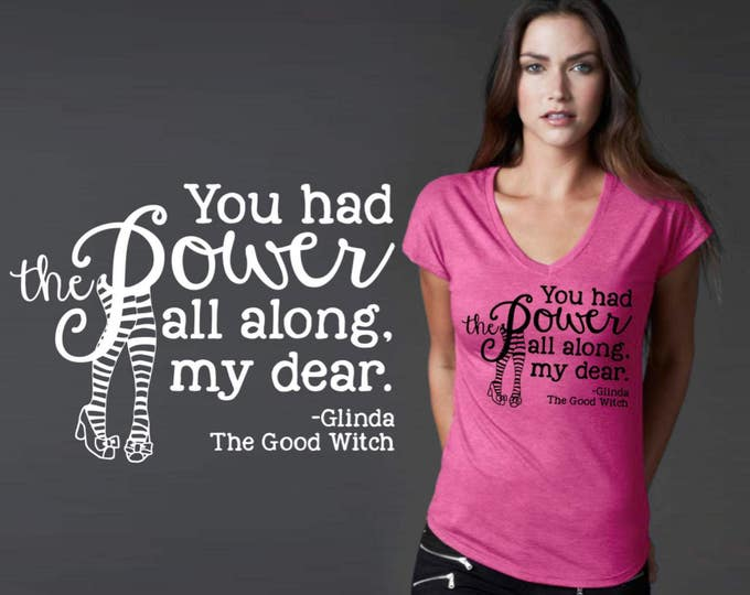 You Had the Power All Along | Wizard of Oz | Feminist Shirt | Friend Gift | Graduation Gift | Daughter Gift | Quote T-shirt | Korena Loves