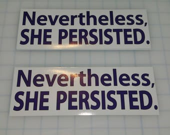 Nevertheless She Persisted Sticker - Large - Original PerStickers Fundraiser Item