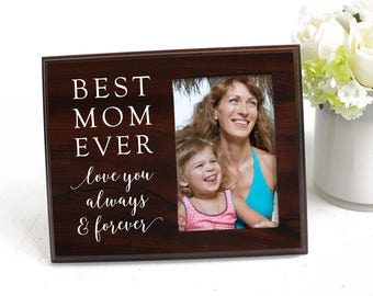 Best Mom Ever Picture Frame for Mothers Day